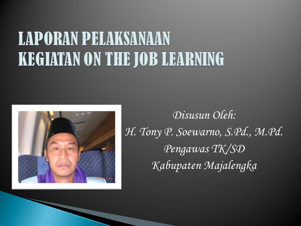 LAPORAN PELAKSANAAN KEGIATAN ON THE JOB LEARNING