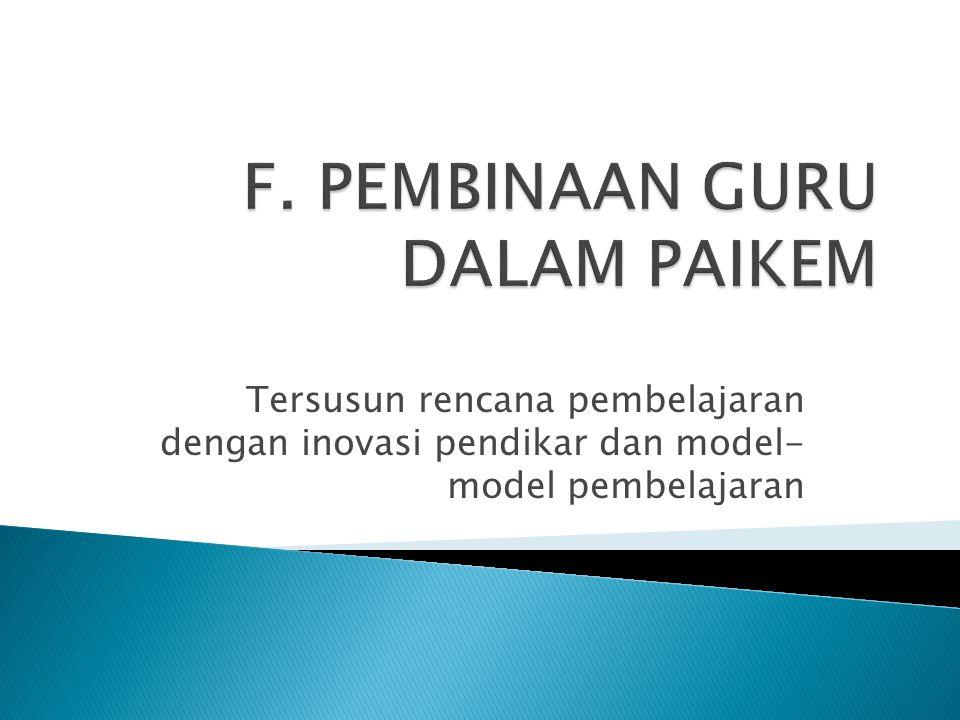 F. PEMBINAAN GURU DALAM PAIKEM