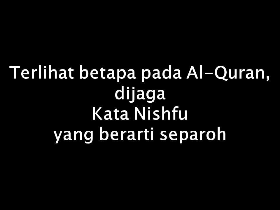 Terlihat betapa pada Al-Quran, dijaga