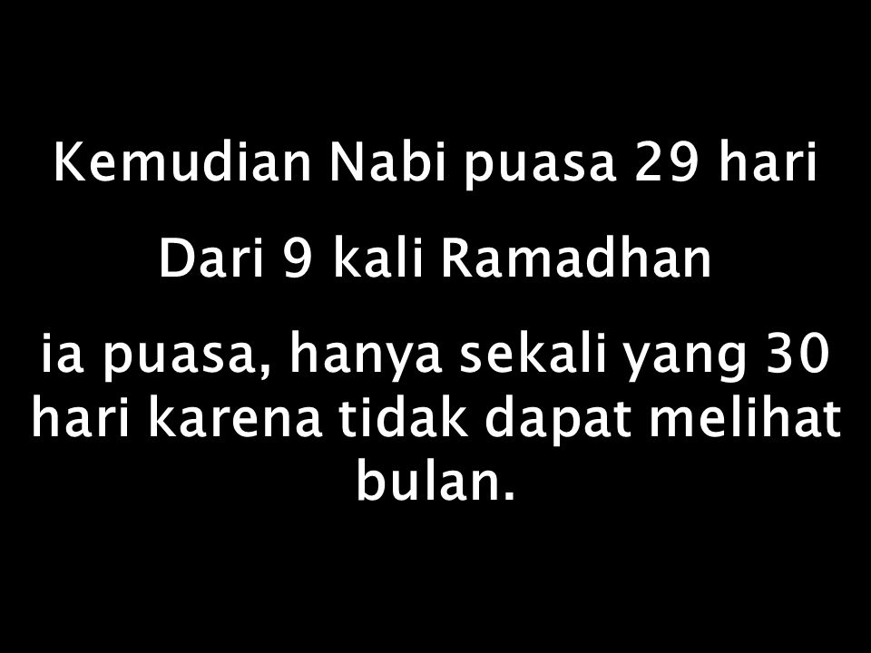 Kemudian Nabi puasa 29 hari Dari 9 kali Ramadhan