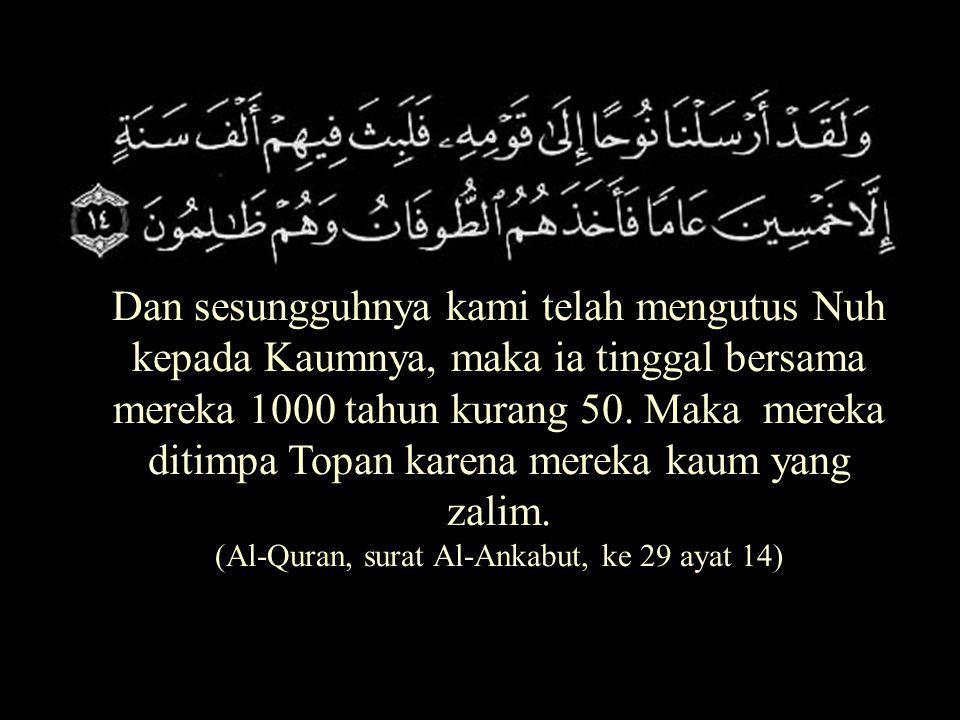 (Al-Quran, surat Al-Ankabut, ke 29 ayat 14)