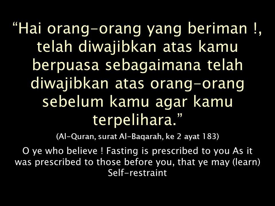 (Al-Quran, surat Al-Baqarah, ke 2 ayat 183)