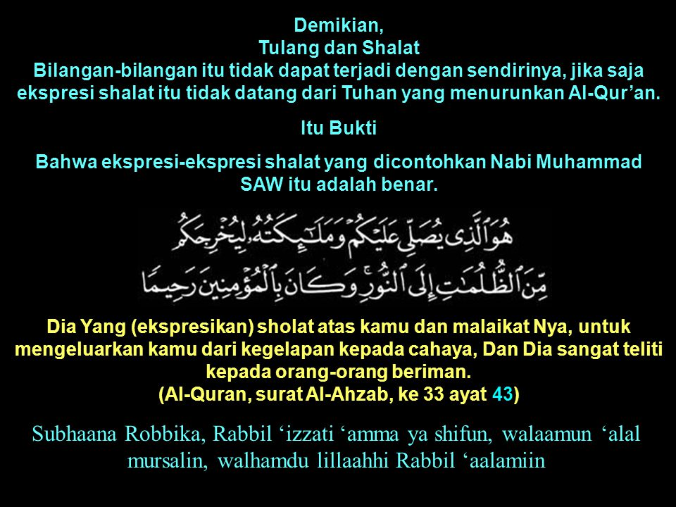 (Al-Quran, surat Al-Ahzab, ke 33 ayat 43)