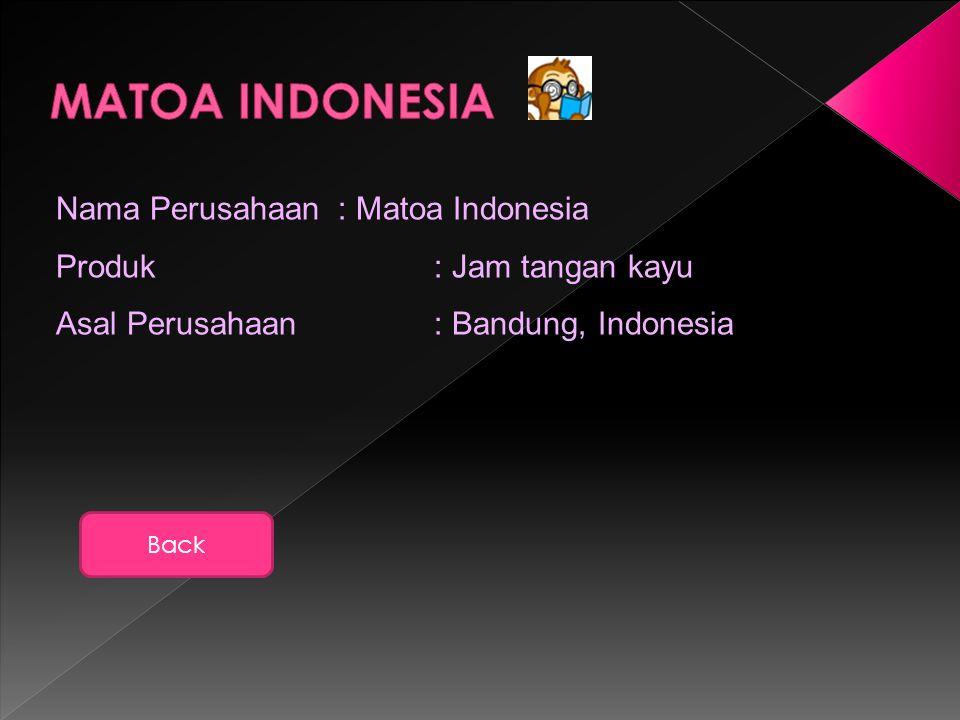 MATOA INDONESIA Nama Perusahaan : Matoa Indonesia Produk : Jam tangan kayu Asal Perusahaan : Bandung, Indonesia.