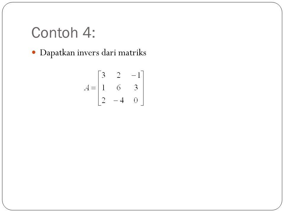 Contoh 4: Dapatkan invers dari matriks