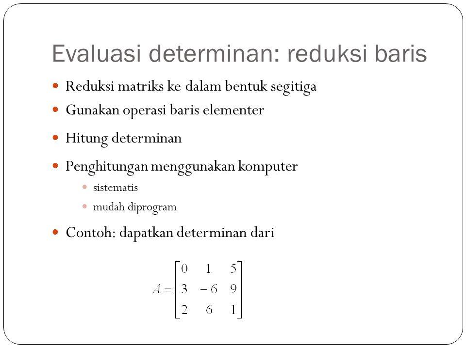 Evaluasi determinan: reduksi baris