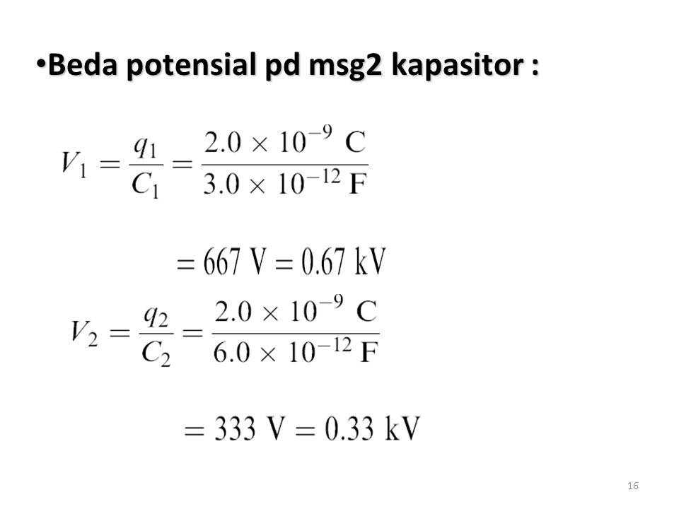 Beda potensial pd msg2 kapasitor :