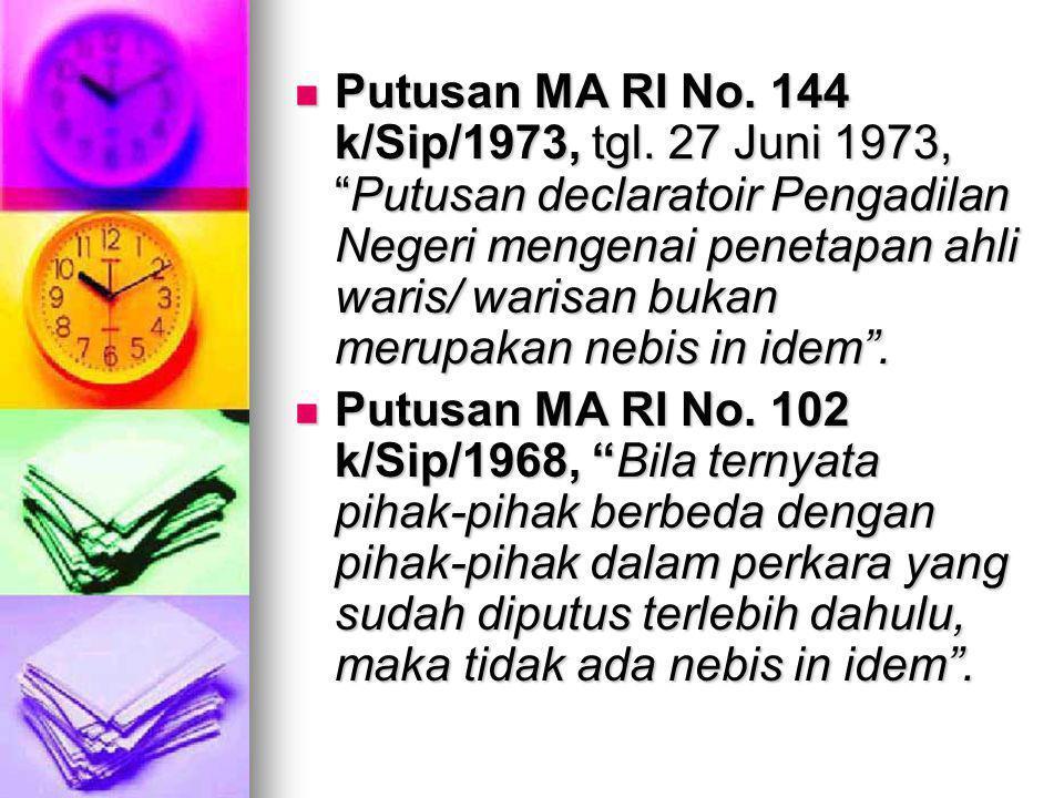 Putusan MA RI No. 144 k/Sip/1973, tgl