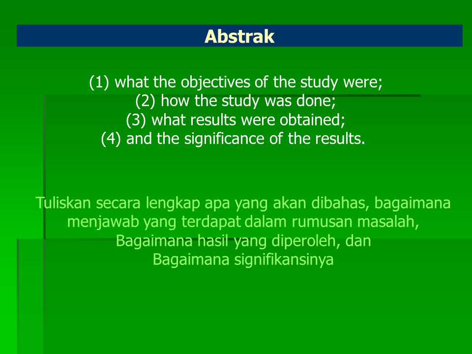 Abstrak (1) what the objectives of the study were;