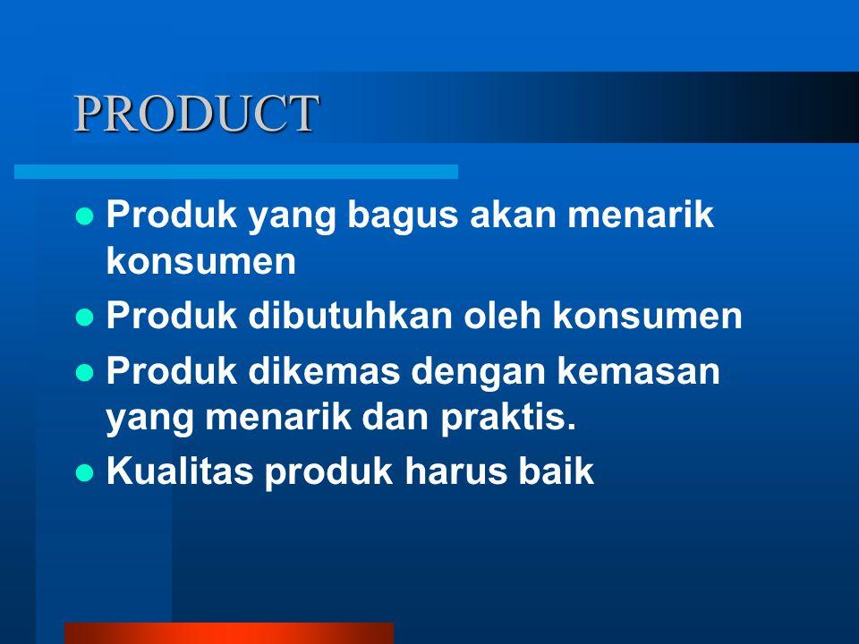 PRODUCT Produk yang bagus akan menarik konsumen