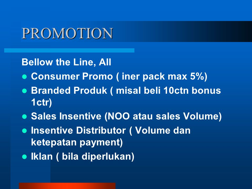PROMOTION Bellow the Line, All Consumer Promo ( iner pack max 5%)