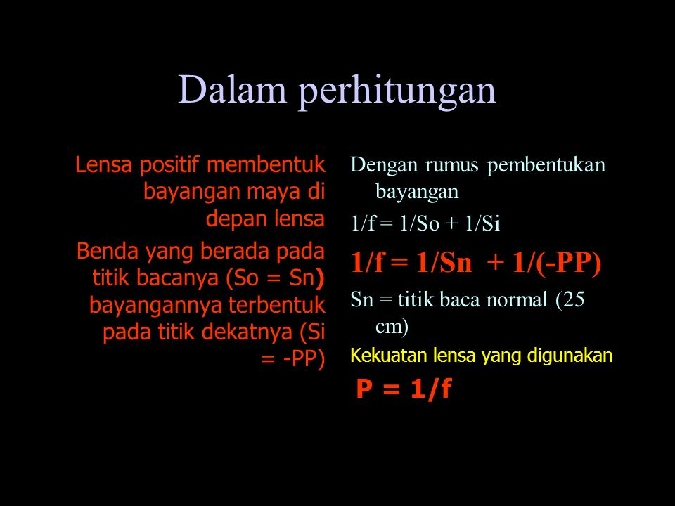 Dalam perhitungan 1/f = 1/Sn + 1/(-PP)