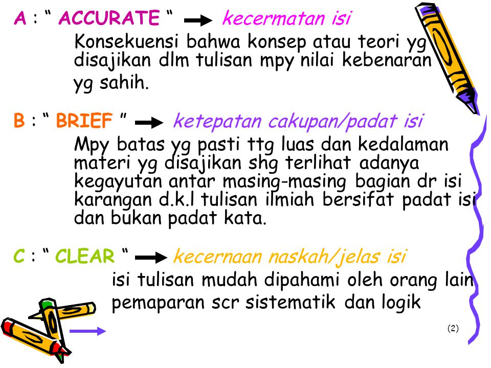 A : ACCURATE kecermatan isi