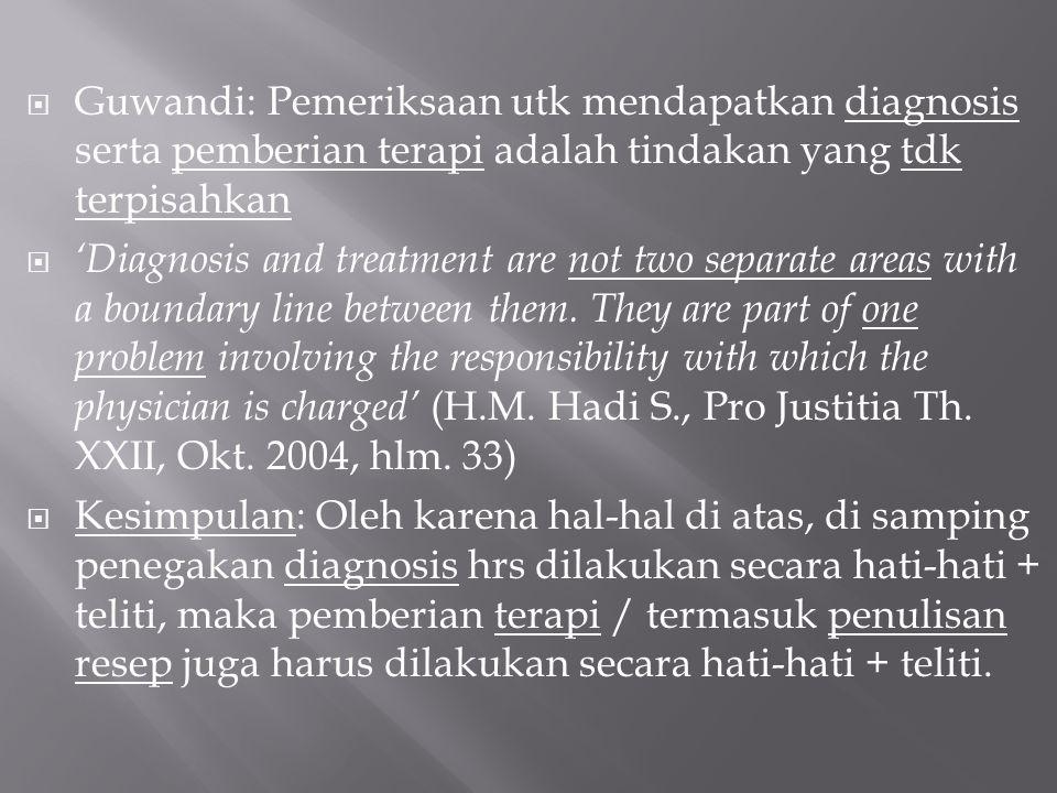 Guwandi: Pemeriksaan utk mendapatkan diagnosis serta pemberian terapi adalah tindakan yang tdk terpisahkan
