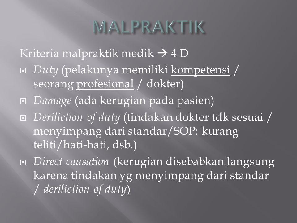MALPRAKTIK Kriteria malpraktik medik  4 D