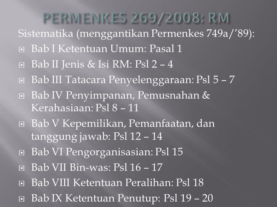 PERMENKES 269/2008: RM Sistematika (menggantikan Permenkes 749a/'89):