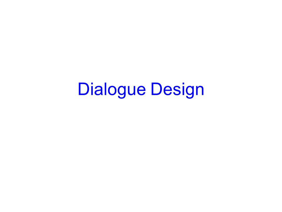 Dialogue Design