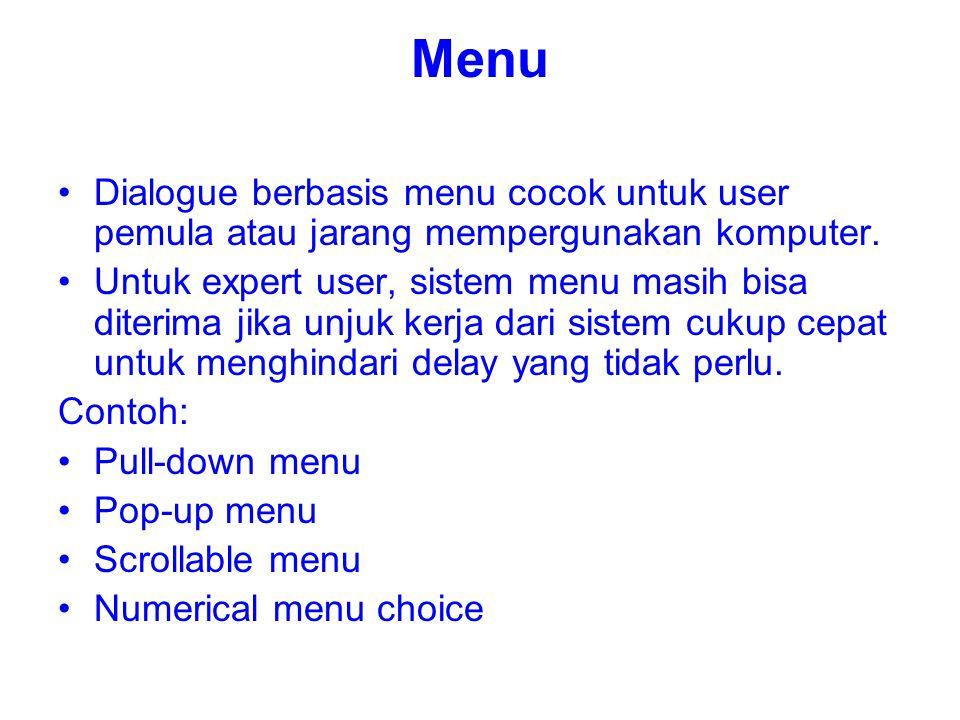 Menu Dialogue berbasis menu cocok untuk user pemula atau jarang mempergunakan komputer.