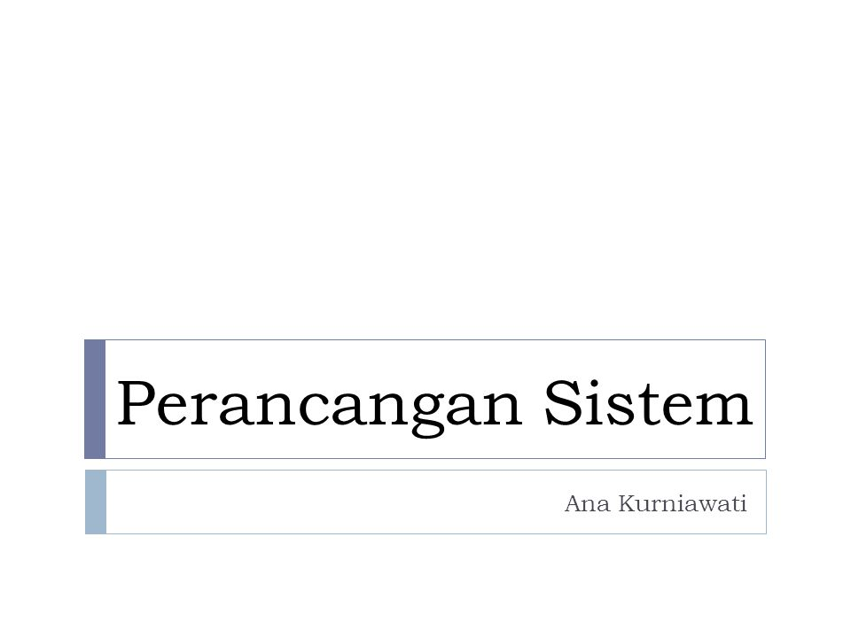 Perancangan Sistem Ana Kurniawati