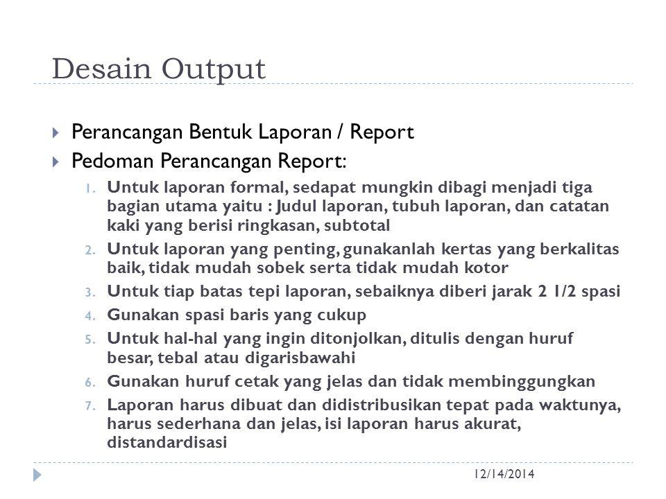 Desain Output Perancangan Bentuk Laporan / Report