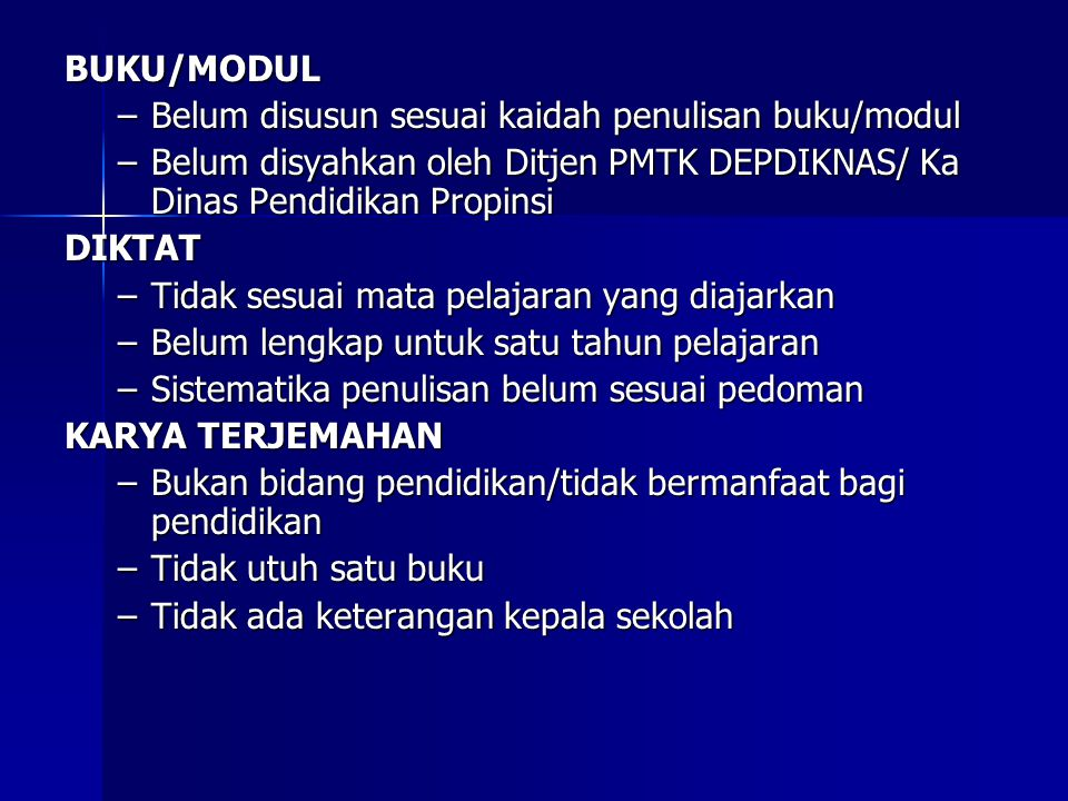 BUKU/MODUL Belum disusun sesuai kaidah penulisan buku/modul. Belum disyahkan oleh Ditjen PMTK DEPDIKNAS/ Ka Dinas Pendidikan Propinsi.