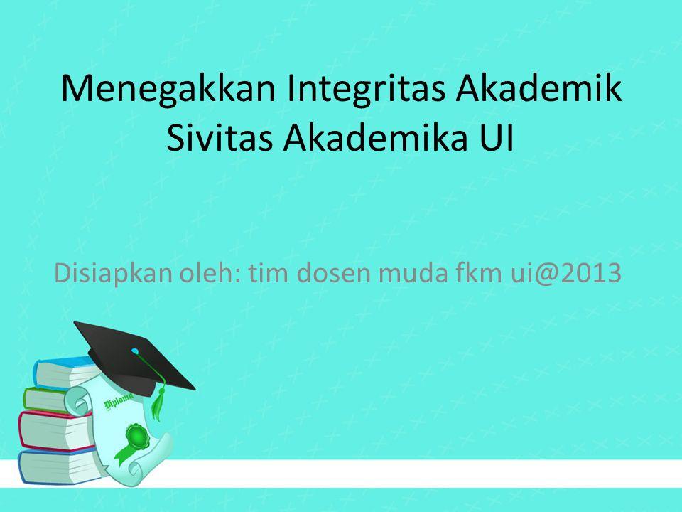 Menegakkan Integritas Akademik Sivitas Akademika UI