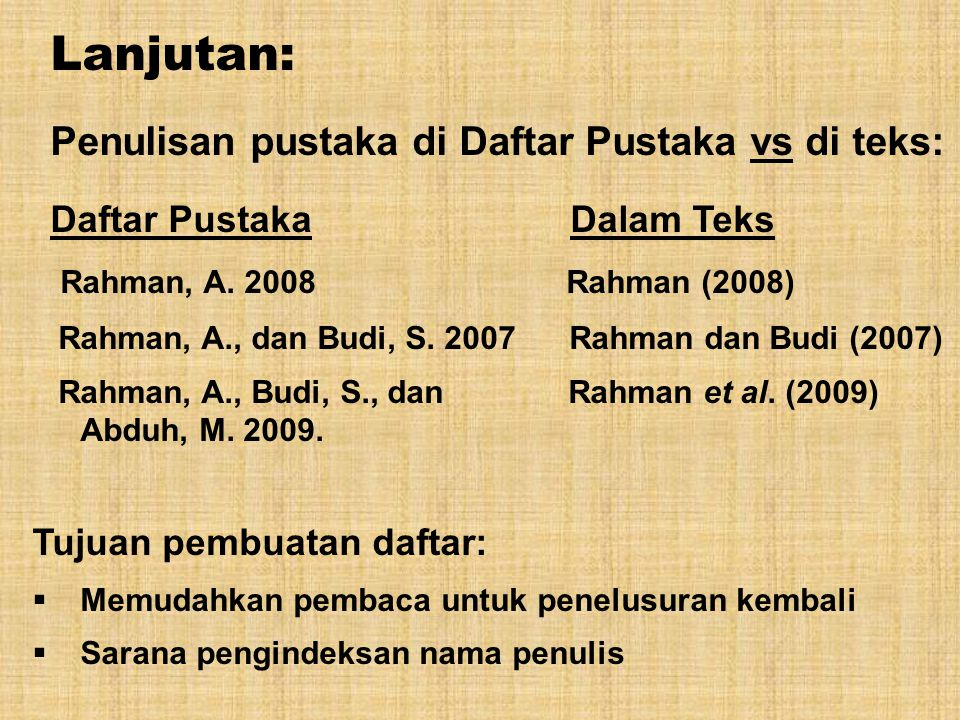 Lanjutan: Rahman, A. 2008 Rahman (2008) Tujuan pembuatan daftar: