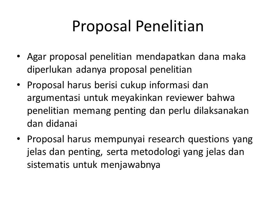 Proposal Penelitian Agar proposal penelitian mendapatkan dana maka diperlukan adanya proposal penelitian.