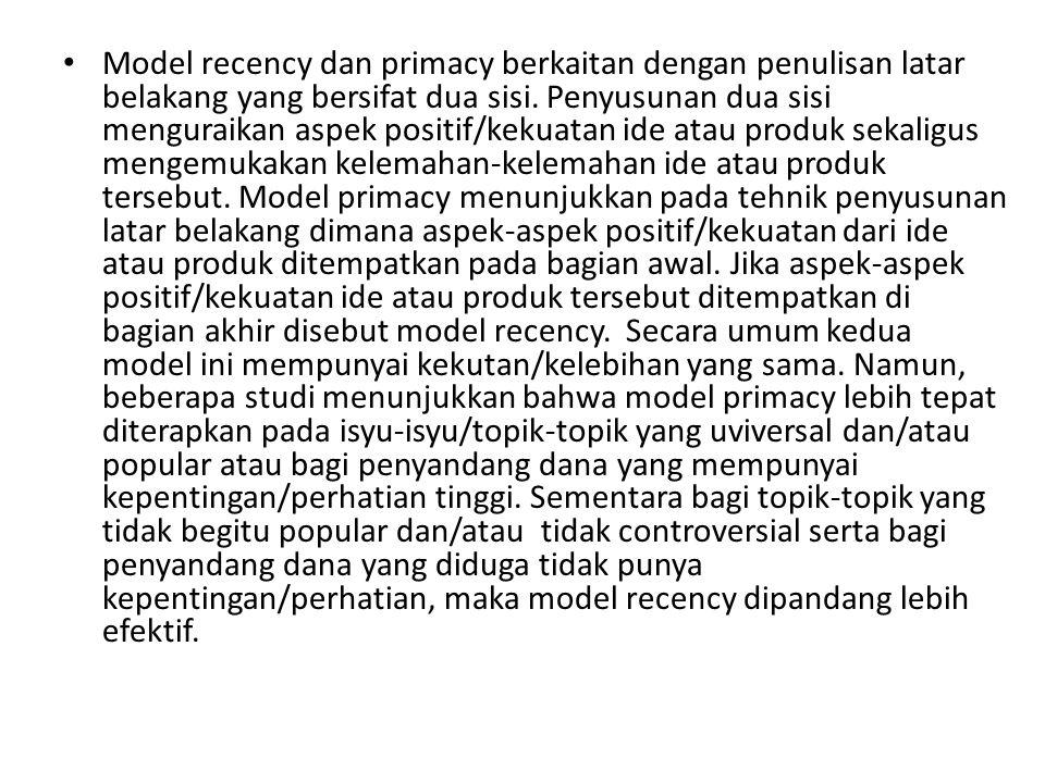 Model recency dan primacy berkaitan dengan penulisan latar belakang yang bersifat dua sisi.
