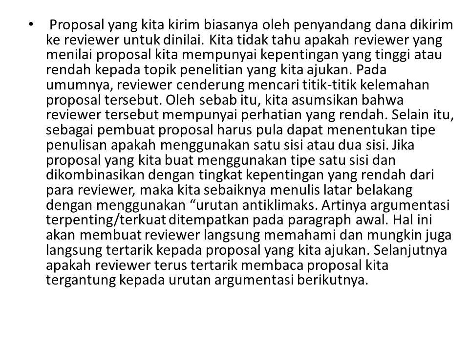 Proposal yang kita kirim biasanya oleh penyandang dana dikirim ke reviewer untuk dinilai.