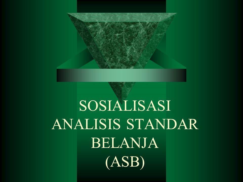 SOSIALISASI ANALISIS STANDAR BELANJA (ASB)