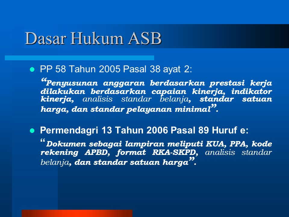 Dasar Hukum ASB PP 58 Tahun 2005 Pasal 38 ayat 2: