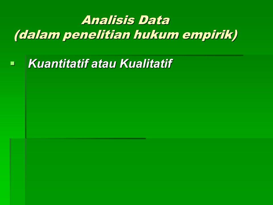 Analisis Data (dalam penelitian hukum empirik)
