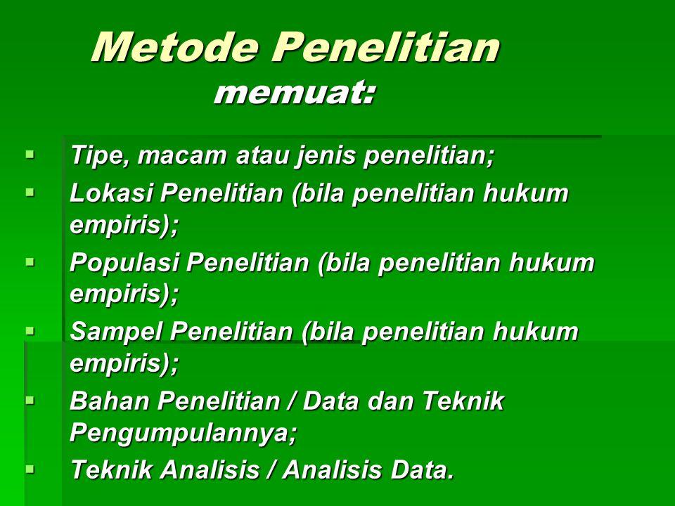 Metode Penelitian memuat: