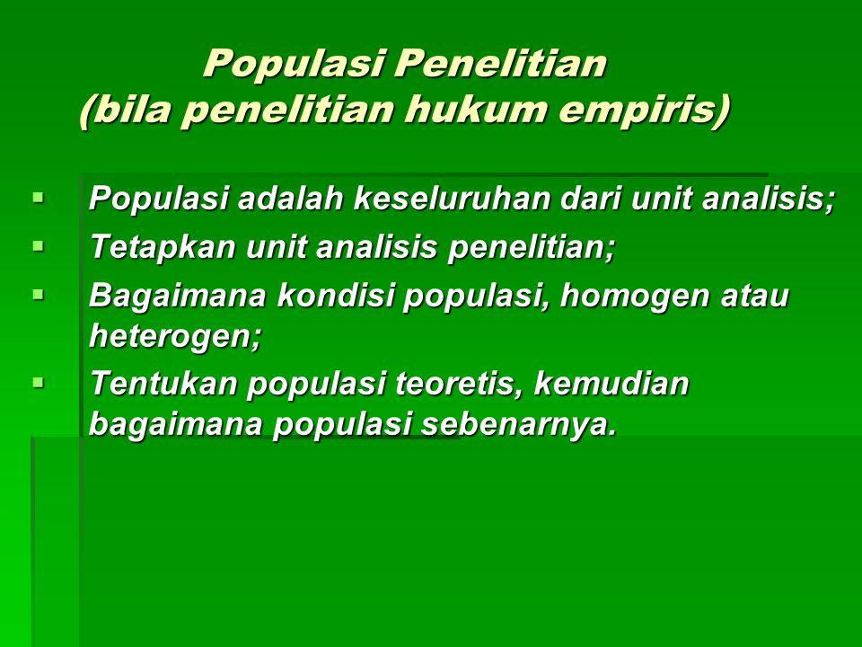 Populasi Penelitian (bila penelitian hukum empiris)