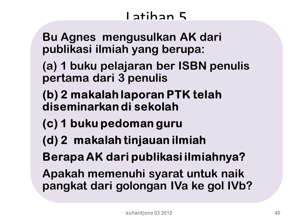Latihan 5 Bu Agnes mengusulkan AK dari publikasi ilmiah yang berupa: