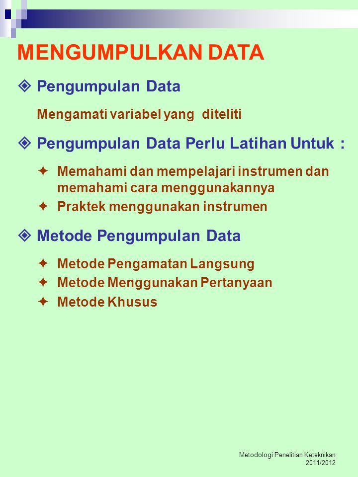 MENGUMPULKAN DATA  Pengumpulan Data