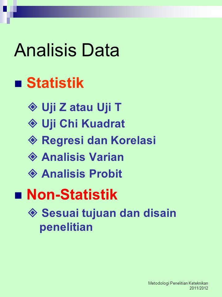 Analisis Data Statistik Non-Statistik  Uji Z atau Uji T