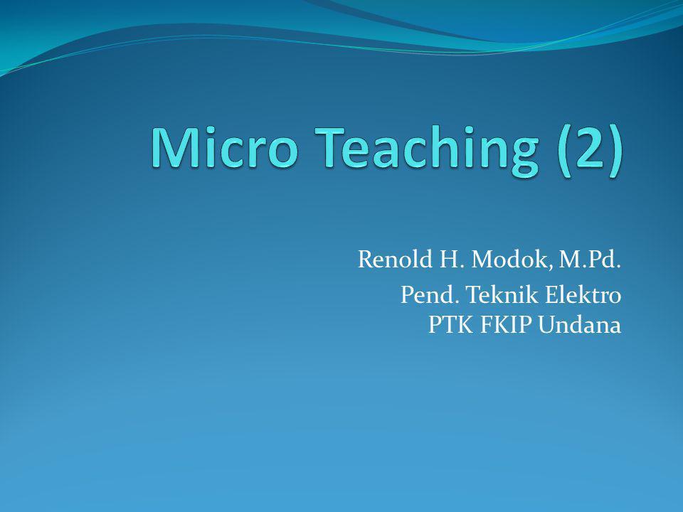 Renold H. Modok, M.Pd. Pend. Teknik Elektro PTK FKIP Undana