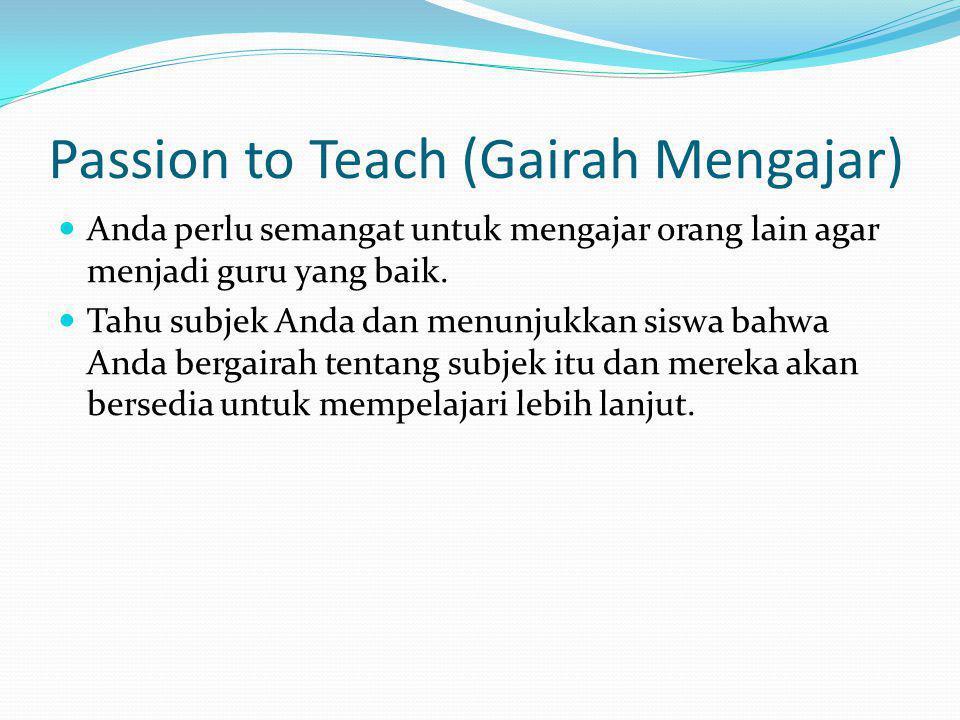 Passion to Teach (Gairah Mengajar)