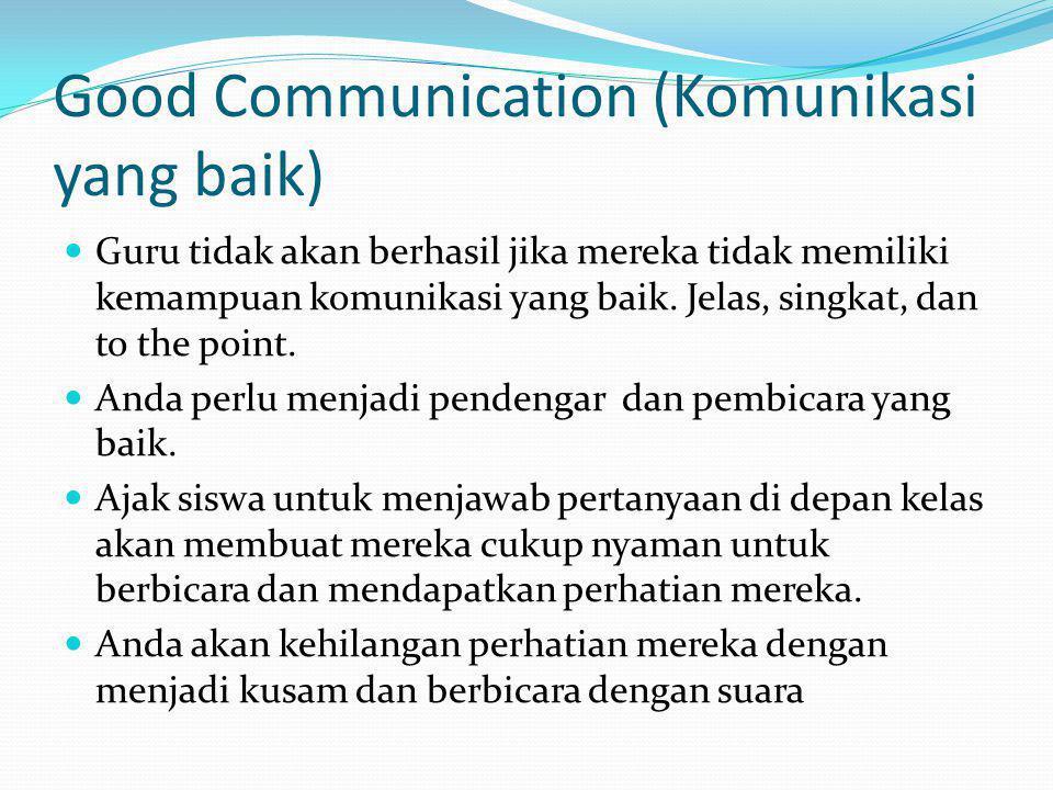 Good Communication (Komunikasi yang baik)