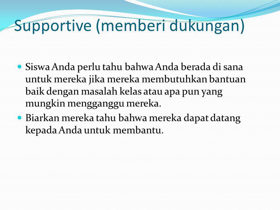 Supportive (memberi dukungan)