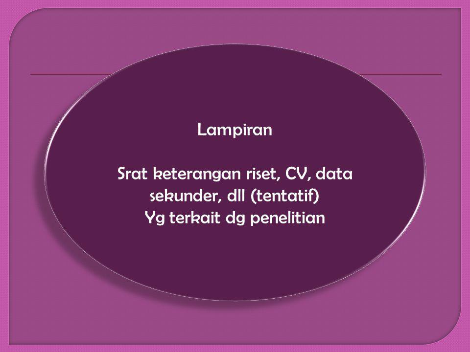 Srat keterangan riset, CV, data sekunder, dll (tentatif)