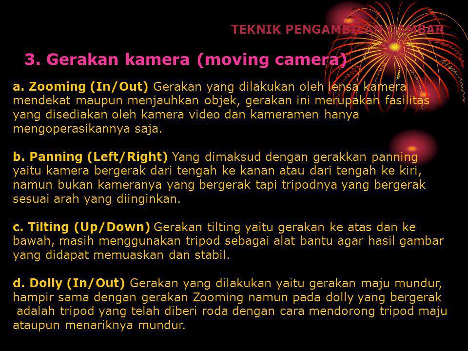 3. Gerakan kamera (moving camera)