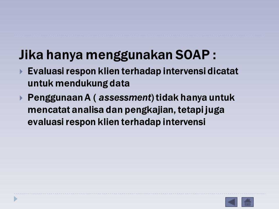 Jika hanya menggunakan SOAP :