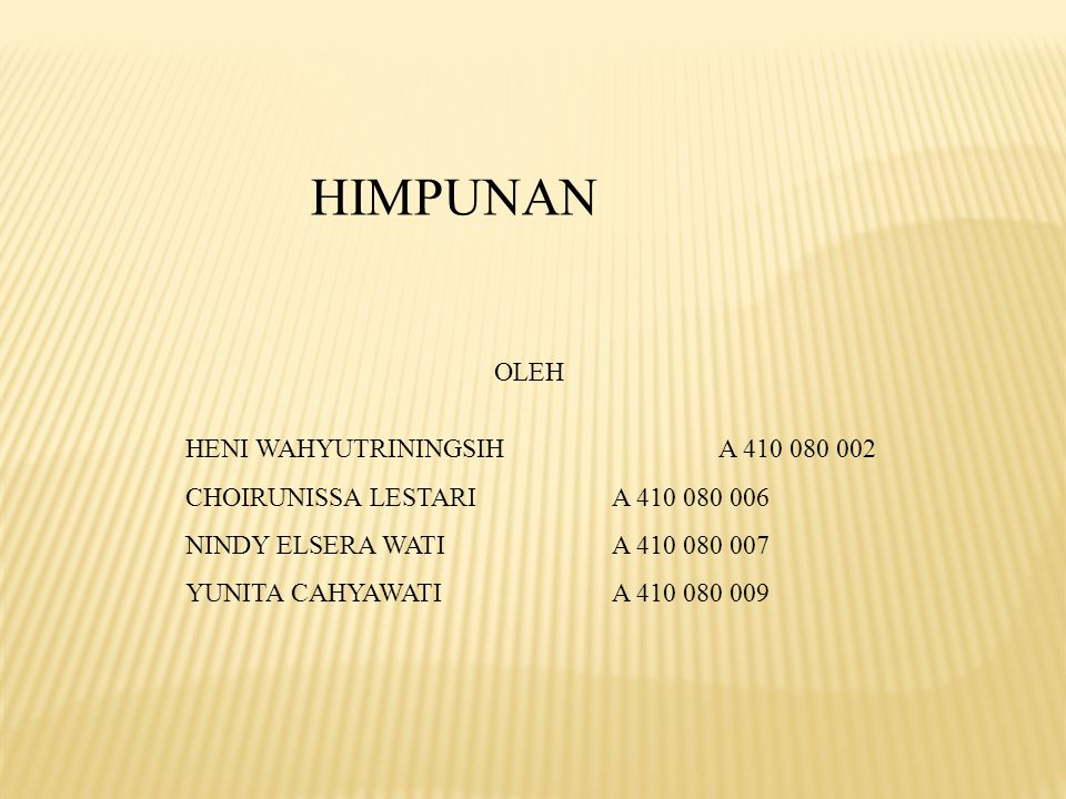 HIMPUNAN OLEH HENI WAHYUTRININGSIH A 410 080 002