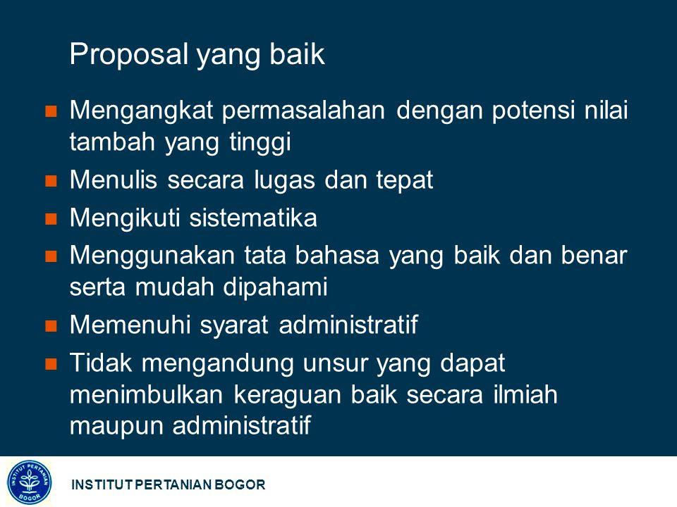 Proposal yang baik Mengangkat permasalahan dengan potensi nilai tambah yang tinggi. Menulis secara lugas dan tepat.