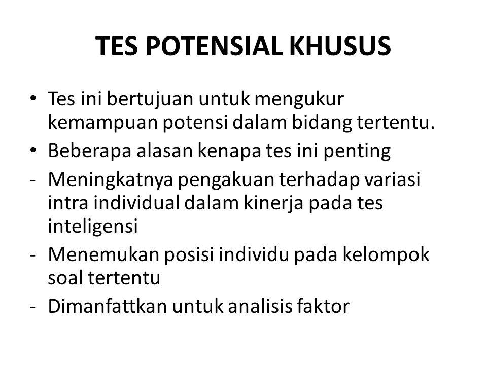 TES POTENSIAL KHUSUS Tes ini bertujuan untuk mengukur kemampuan potensi dalam bidang tertentu. Beberapa alasan kenapa tes ini penting.