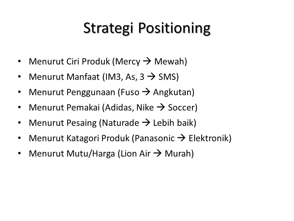 Strategi Positioning Menurut Ciri Produk (Mercy  Mewah)