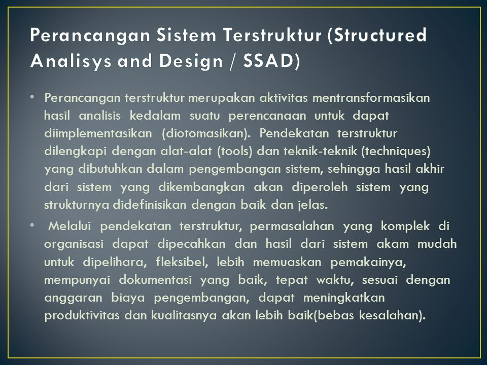 Perancangan Sistem Terstruktur (Structured Analisys and Design / SSAD)